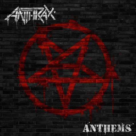 Anthrax - Anthems EP - March 2013