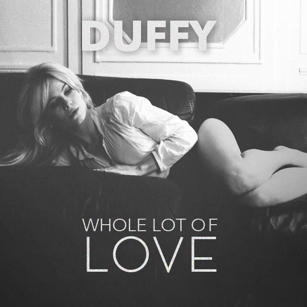 Duffy - Whole Lot Of Love