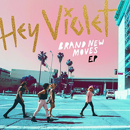 Hey Violet - Brand New Moves
