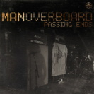 Man Overboard - -Passing Ends