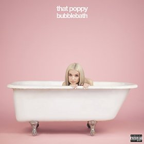 That Poppy - Bubblebath