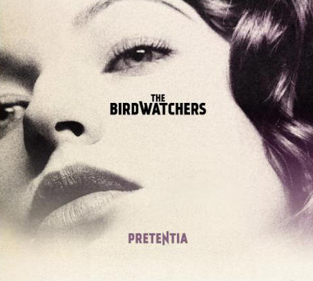 The Birdwatchers - Pretentia